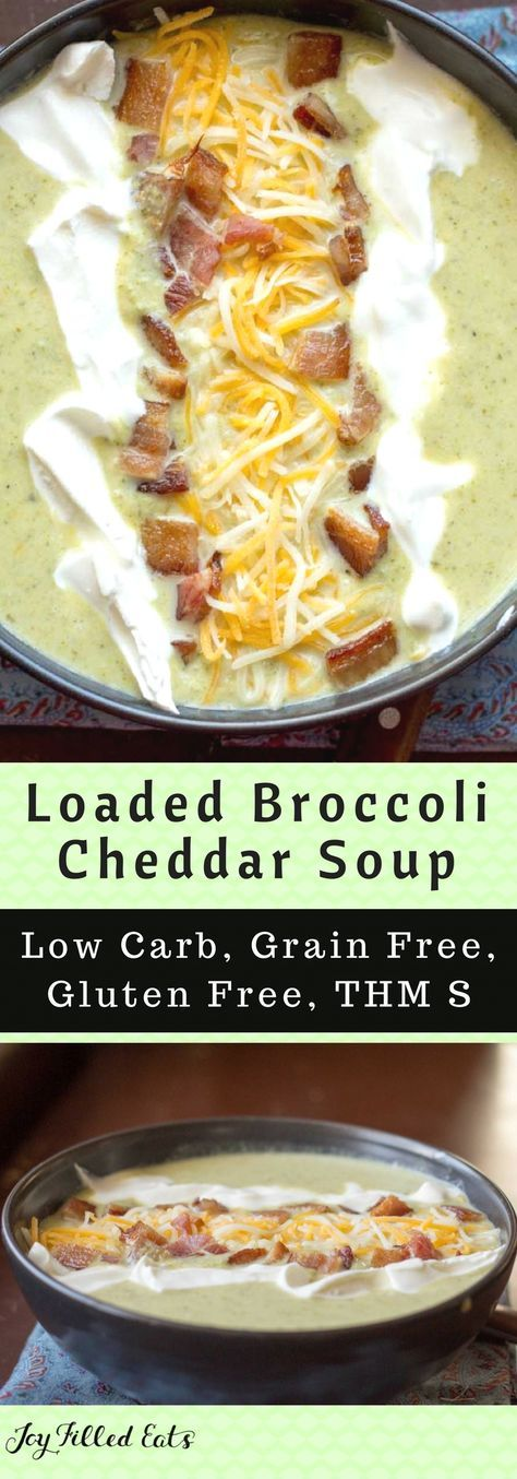 Loaded Broccoli Cheddar Soup - Low Carb, Grain & Gluten Free, THM S - There is something so warm & comforting about a bowl of homemade Broccoli Cheddar Soup. Loading it with toppings takes it to a whole new level. via /joyfilledeats/