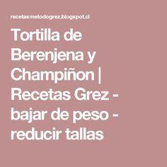 Tortilla de Berenjena y Champiñon | Recetas Grez - bajar de peso - reducir tallas