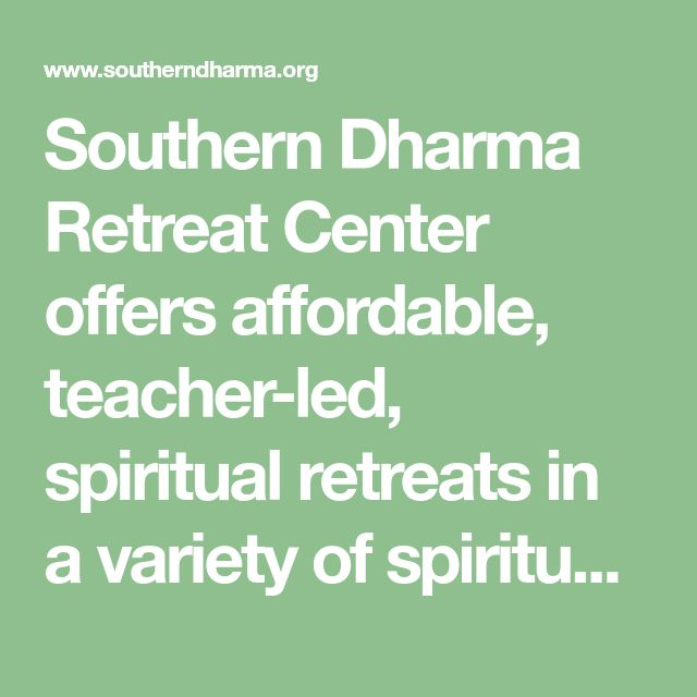 Southern Dharma Retreat Center offers affordable, teacher-led, spiritual retreats in a variety of spiritual traditions in Hot Springs, NC