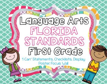 """Florida Standards LAFS- Language Arts 1st grade Focus Wall/ Learning Goals. Perfect for Progress Monitoring and Tracking Student Progress . Comes with Standards Checklist, """"I CAN"""" Statements and Focus Wall"""