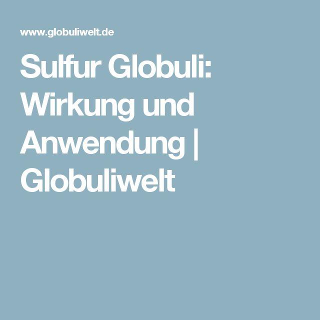 Sulfur Globuli: Wirkung und Anwendung    Globuliwelt
