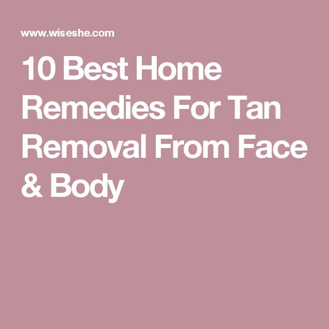 10 Best Home Remedies For Tan Removal From Face & Body