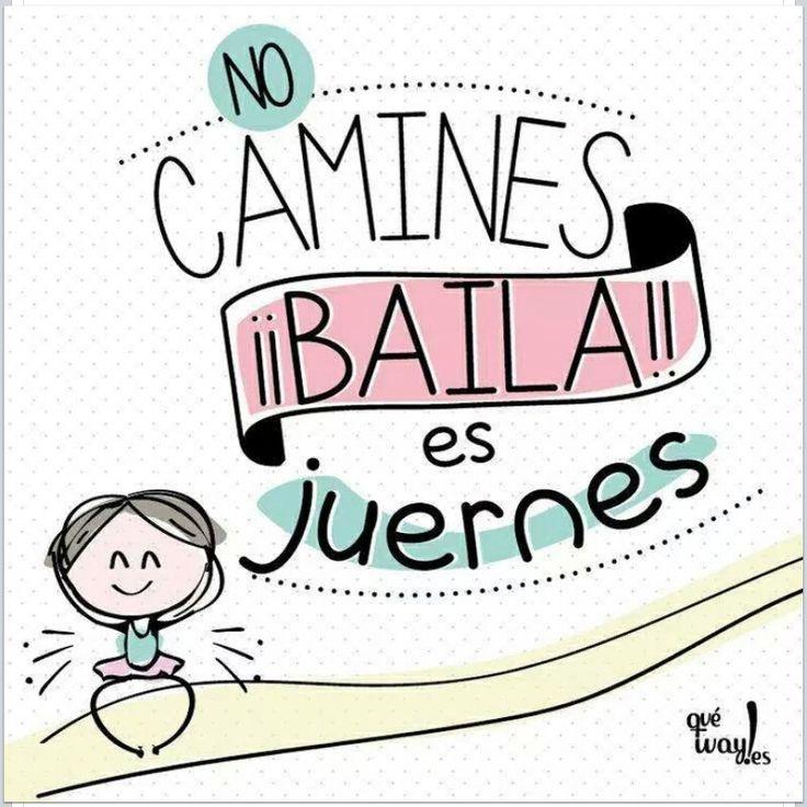 Jueves: no camines, baile, es #juernes