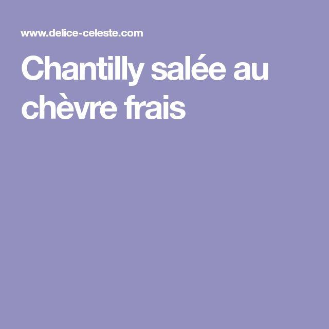 Chantilly salée au chèvre frais