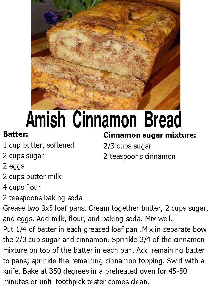 Amish Cinnamon Bread, my mom us to get this from her friends. It's so good!!