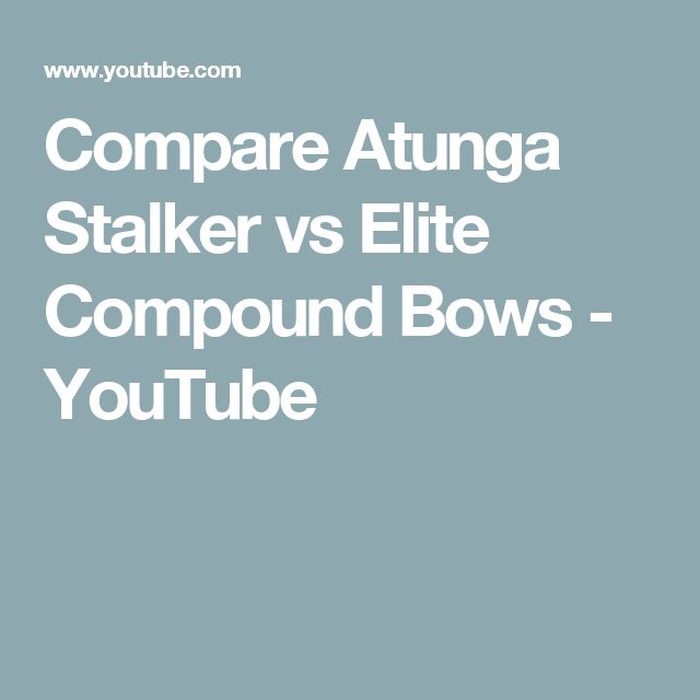 Compare Atunga Stalker vs Elite Compound Bows - YouTube