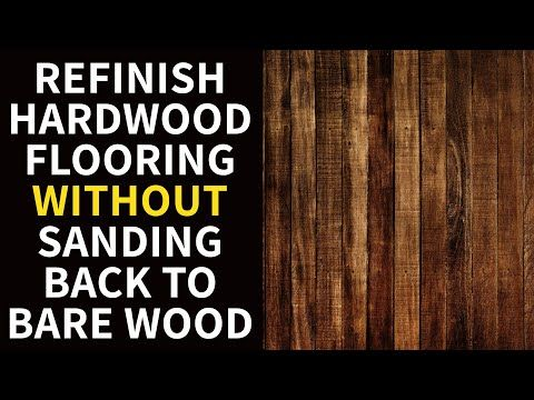 How to Refinish Hardwood Flooring Without Sanding Back to ...