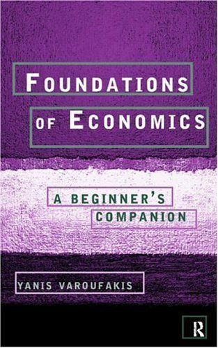 Foundations of Economics by Yanis Varoufakis. $24.22. Publisher: Taylor & Francis (March 30, 2007). 424 pages. Author: Yanis Varoufakis