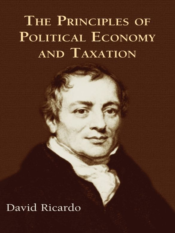 The Principles of Political Economy and Taxation by David Ricardo  This landmark treatise of 1817 formulated the guiding principles behind the market economy. Author Ricardo, with Adam Smith, founded the classical system of political economy, a school of thought that dominated economic policies throughout the 19th century and figured prominently in the theories of John Stuart Mill and Karl Marx.