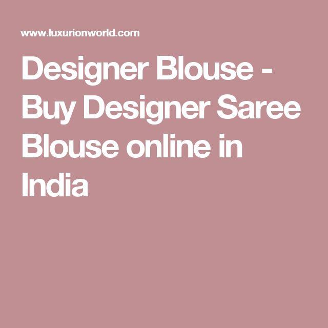 Designer Blouse - Buy Designer Saree Blouse online in India
