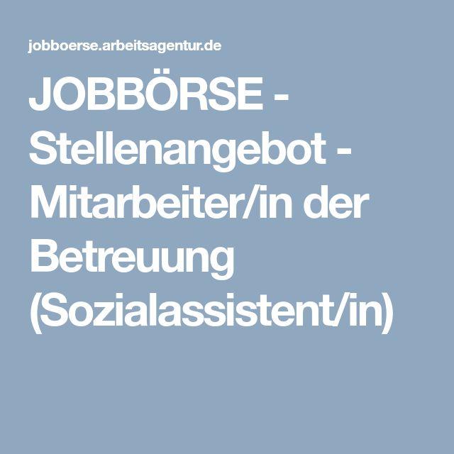 JOBBÖRSE - Stellenangebot - Mitarbeiter/in der Betreuung (Sozialassistent/in)