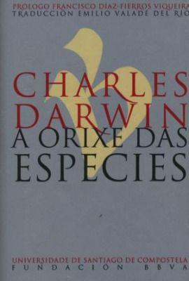 A Orixe das especies / Charles Darwin ; prólogo, Francisco Díaz-Fierros Viqueira ; tradución, Emilio Valadé del Río