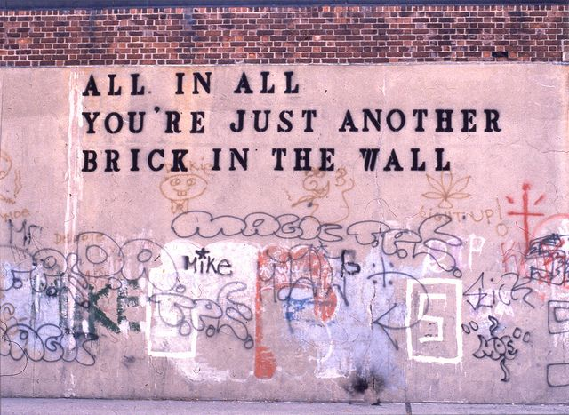 Pink Floyd. You're just another brick in the wall. ❣Julianne McPeters❣ no pin limits
