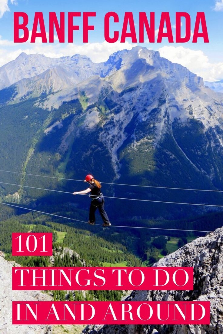 What to do in Banff Canada and area. 101 activities in Canada's mountain parks of Banff Jasper and beyond.