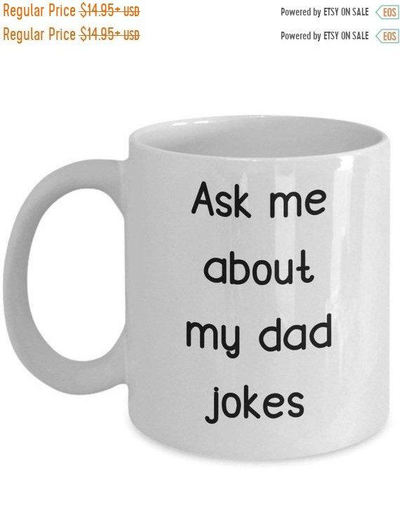Dad Jokes Mug Ask Me About My Dad Jokes Coffee Cup Gift For Dad
