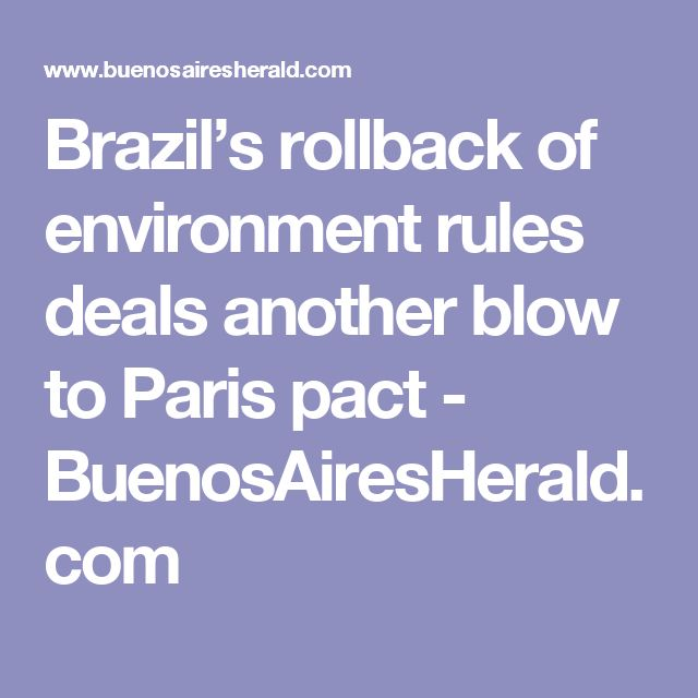 Brazil's rollback of environment rules deals another blow to Paris pact - BuenosAiresHerald.com - this wanton destruction of the mighty Amazon will have huge ramifications to the World & to us all. We must be unrelenting in our efforts to address the problem! FIGHT ON folks !