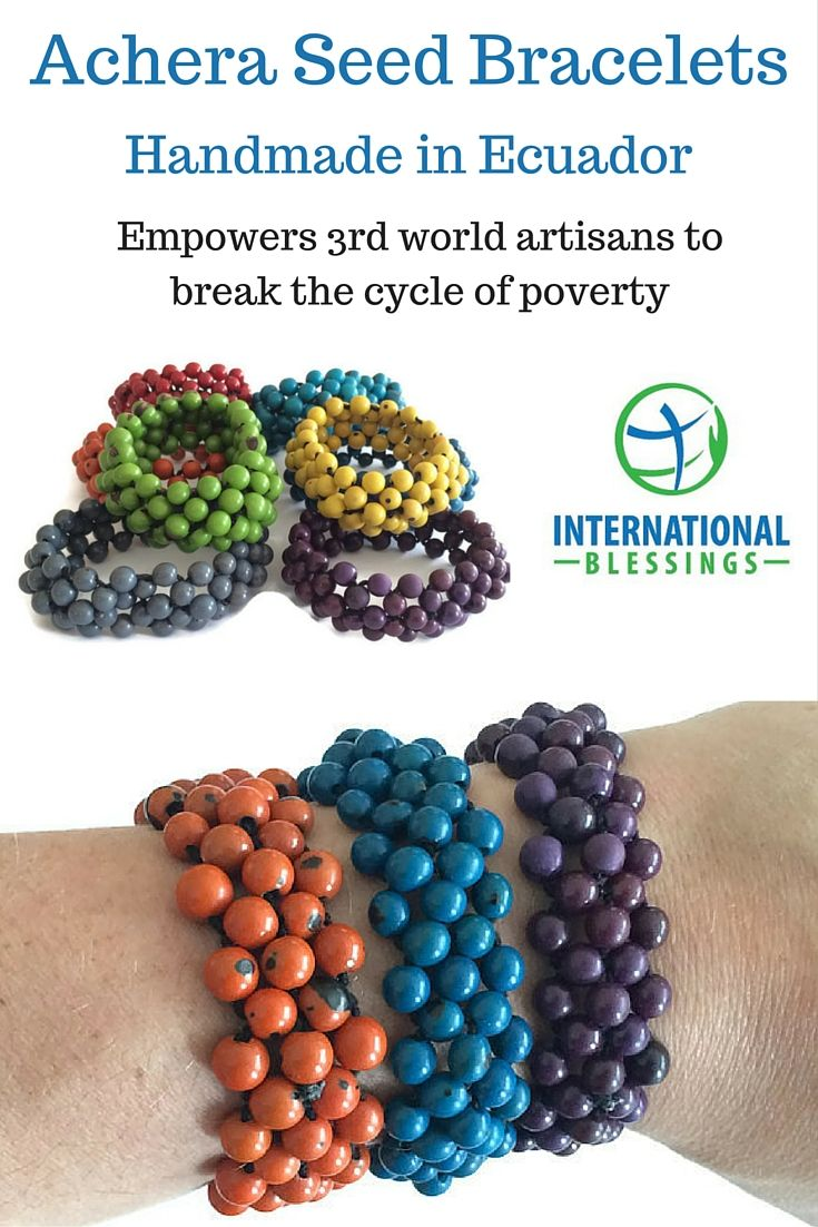 Beautiful, unique, fair trade bracelets handmade from achera seeds in Ecuador. Every purchase empowers impoverished artisans to break the cycle of poverty!