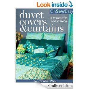 Amazon.com: Oh Sew Easy(r) Duvet Covers & Curtains: 15 Projects for Stylish Living eBook: Jean Wells, Valori Wells: Kindle Store