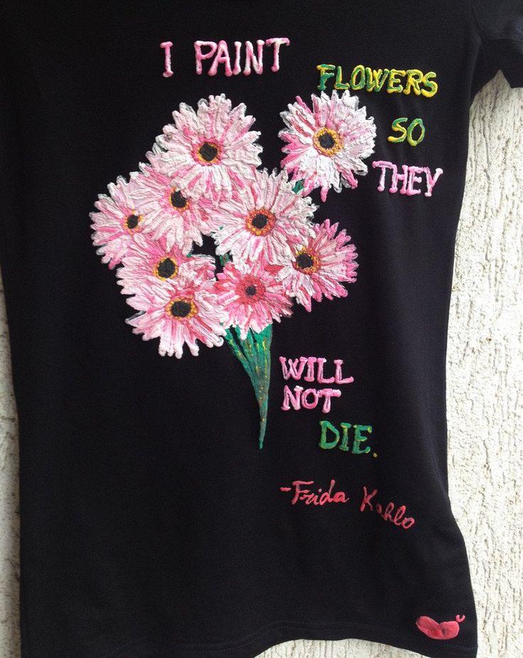 Gerberas Flower Tshirt  Frida Kahlo quote painted T-shirt