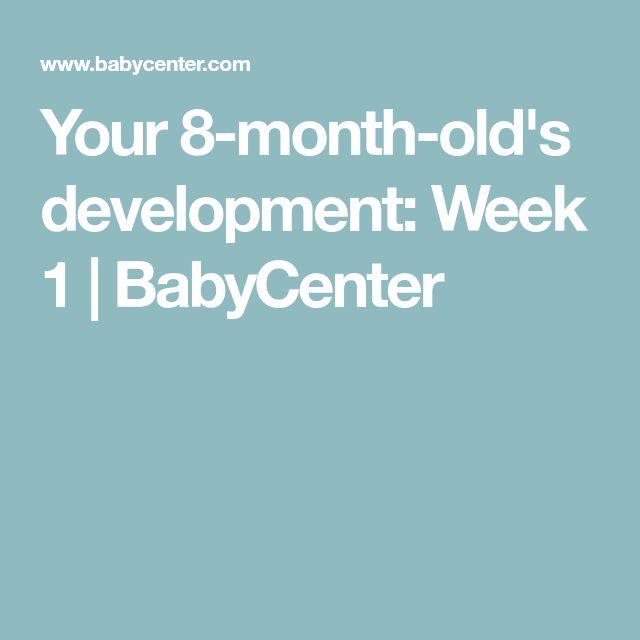 Your 8-month-old's development: Week 1   BabyCenter