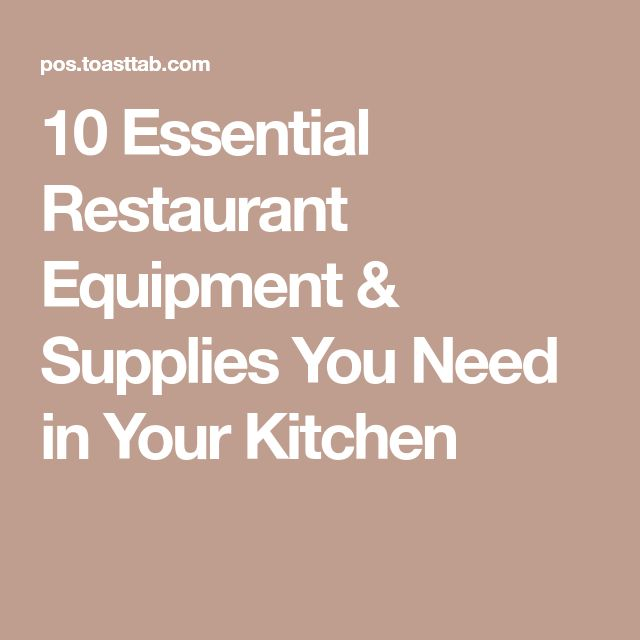 10 Essential Restaurant Equipment & Supplies You Need in Your Kitchen