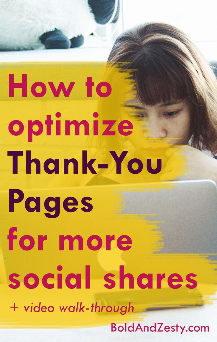 How To Optimize Your Thank-You Pages For More Social Shares, Get More Email Subscribers, and Get More Traffic