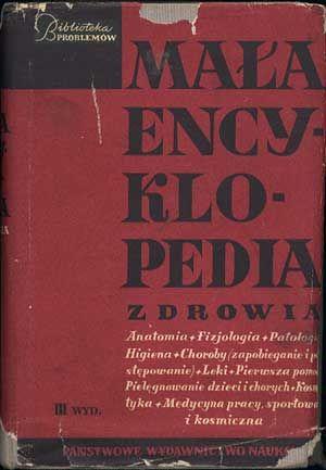 Mała encyklopedia zdrowia, PWN, 1963, http://www.antykwariat.nepo.pl/mala-encyklopedia-zdrowia-p-773.html