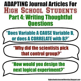 High School Science With Mrs. Lau: Adapting Articles Part 3: Writing Thoughtful Questions  A blog entry about how to write thought provoking questions to help students analyze scientific journal article adaptations (or any other scientific study)!