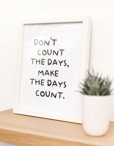 Cadre « Don't count the days » - Édition Limitée