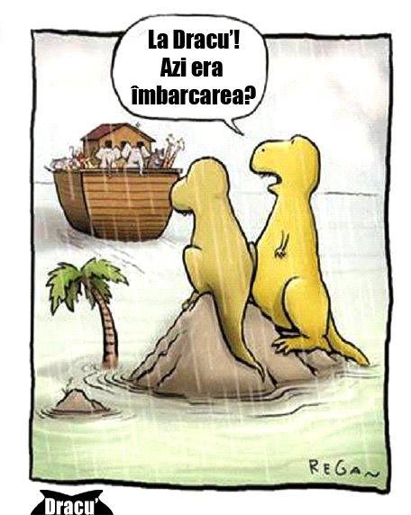 Neața muritori. Iată cum au dispărut dinozaurii. Pur și simplu Noe a uitat de ei. Ghinion