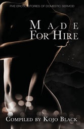 MADE FOR HIRE - Five erotic stories of domestic service!  The eBook is out on the 24th June! With the paperback following in July.