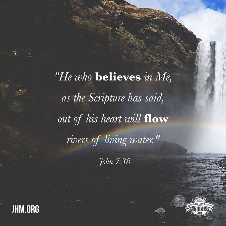 For The Scriptures Declare, U0027Rivers Of Living Water Will Flow From His  Heart.