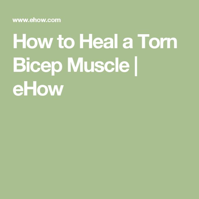 How to Heal a Torn Bicep Muscle | eHow
