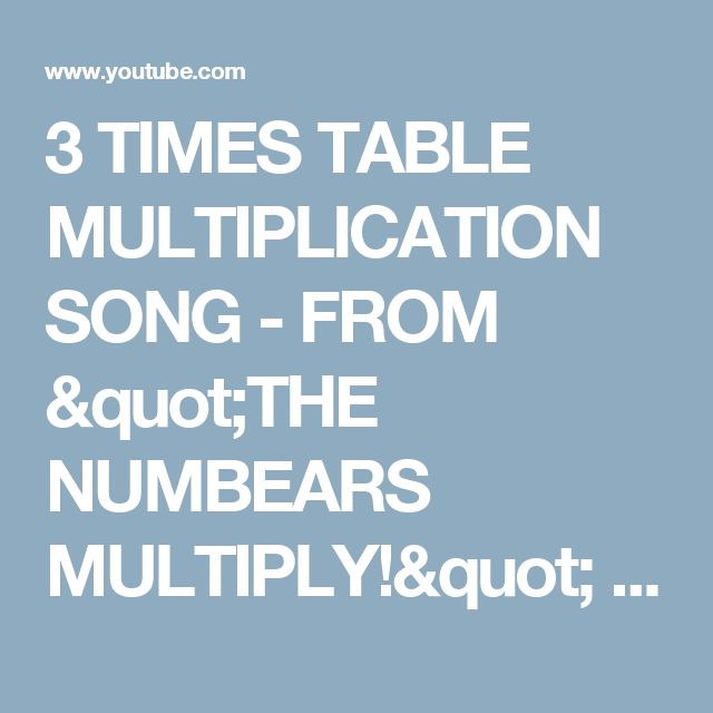 """3 TIMES TABLE MULTIPLICATION SONG - FROM """"THE NUMBEARS MULTIPLY!"""" CD BY PHIL SNYDER - YouTube"""