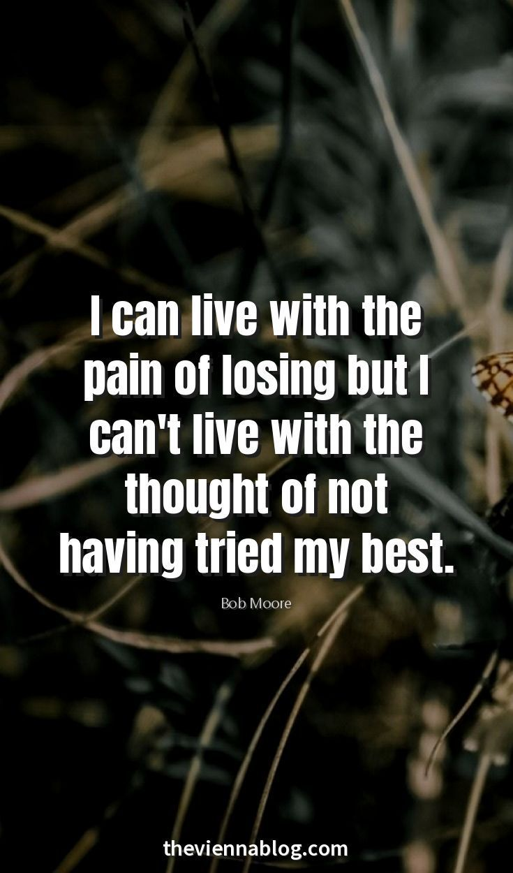I Always Know I Gave It My All No Regrets Challenge Quotes Outing Quotes Short Inspirational Quotes