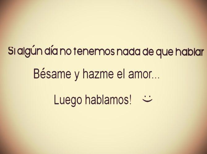 El Amor Frases: Bésame Y Hazme El #Amor
