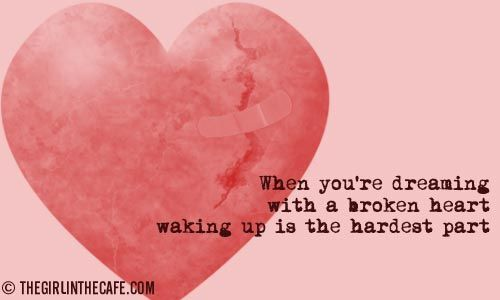 when you're dreaming with a broken heart waking up is the hardest part - lyrics