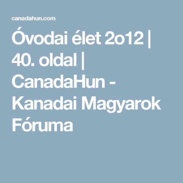 Óvodai élet 2o12 | 40. oldal | CanadaHun - Kanadai Magyarok Fóruma