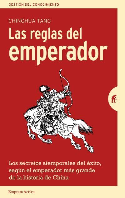 Las reglas del emperador // Chinghua Tang // Empresa Activa