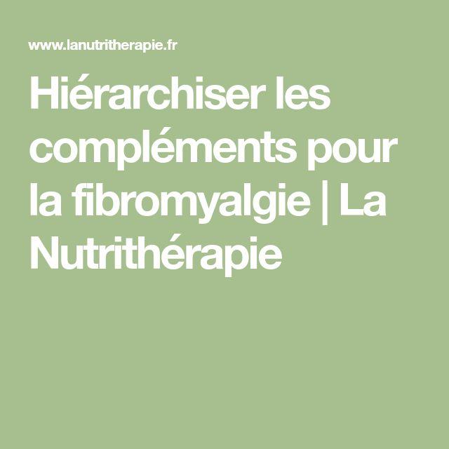 Hiérarchiser les compléments pour la fibromyalgie   La Nutrithérapie
