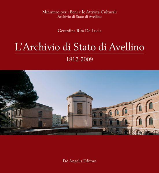 L'Archivio di Stato di Avellino. 1812-2009