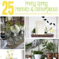 Free Printable + 25 Spring Mantels and Centerpieces | Yellow Bliss Road for Remodelaholic.com
