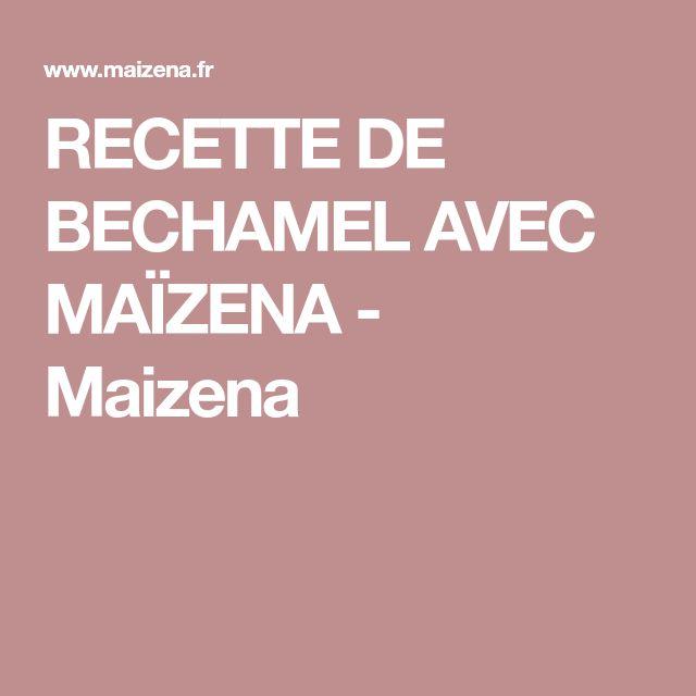 RECETTE DE BECHAMEL AVEC MAÏZENA - Maizena