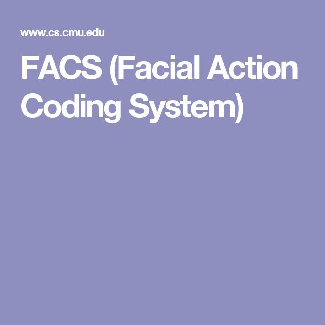 FACS (Facial Action Coding System)                                                                                                                                                                                 More