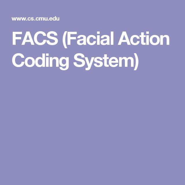 FACS (Facial Action Coding System)                                                                                                                                                                                 More