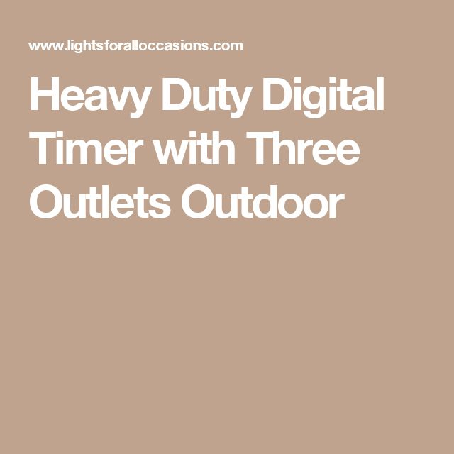 Heavy Duty Digital Timer with Three Outlets Outdoor