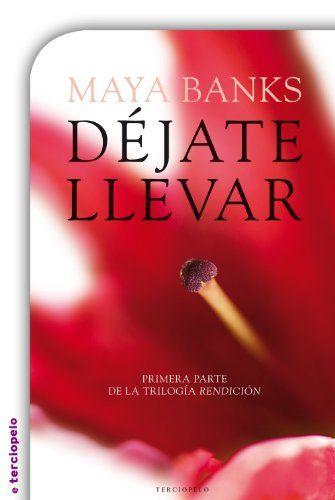 Déjate llevar (Trilogía Rendición) de Maya Banks http://www.amazon.es/dp/B00K6LALI4/ref=cm_sw_r_pi_dp_V9Y1wb123K96Z