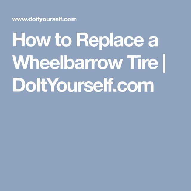 How to Replace a Wheelbarrow Tire | DoItYourself.com