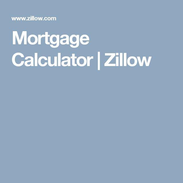 Mortgage Calculator   Zillow