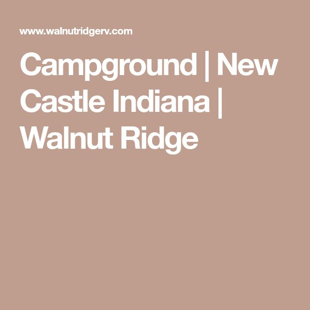 Campground | New Castle Indiana | Walnut Ridge